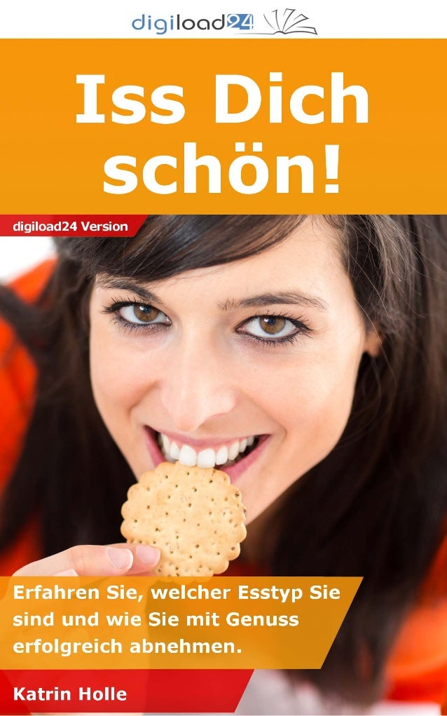Copyright © 2013 digiload24 Iss dich schön | Katrin Holle | Seite 1 Inhaltsverzeichnis 1. Dauerhaft abnehmen mit Erfolg. 1...