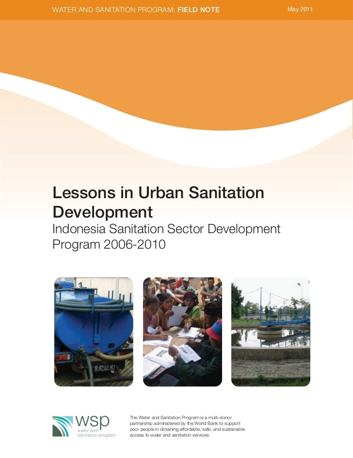 WATER AND SANITATION PROGRAM: FIELD NOTE                                       May 2011Lessons in Urban SanitationDevelopm...