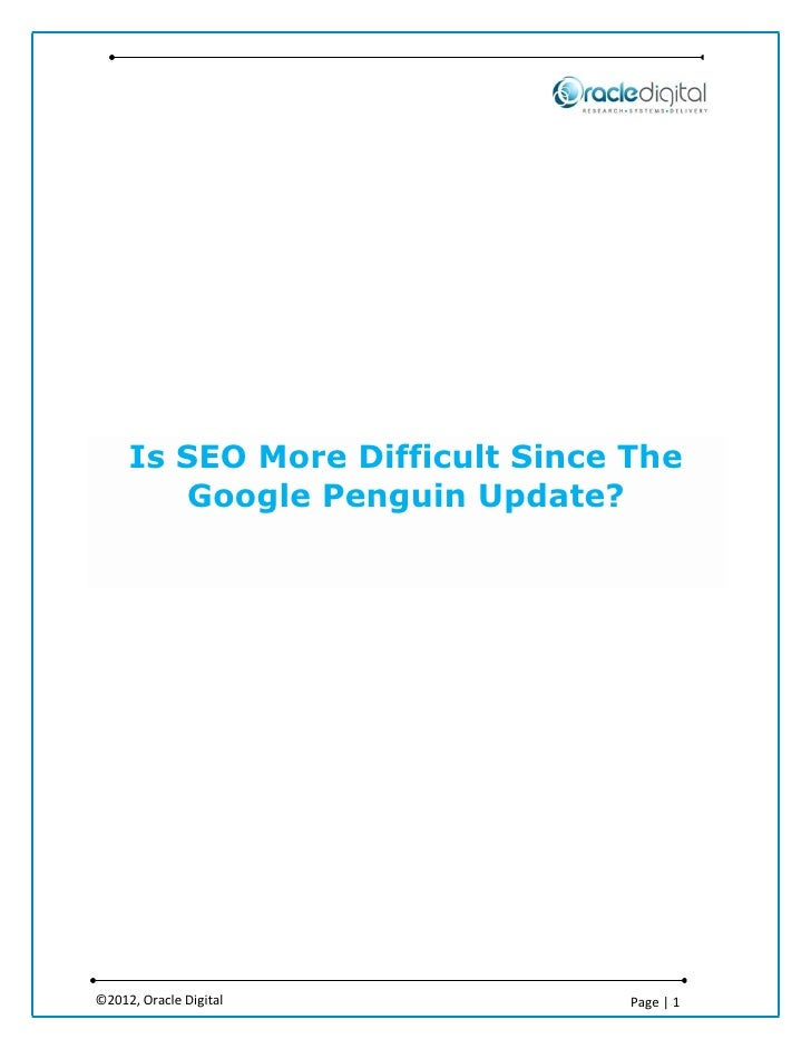 Is SEO More Difficult Since The        Google Penguin Update?©2012, Oracle Digital            Page | 1