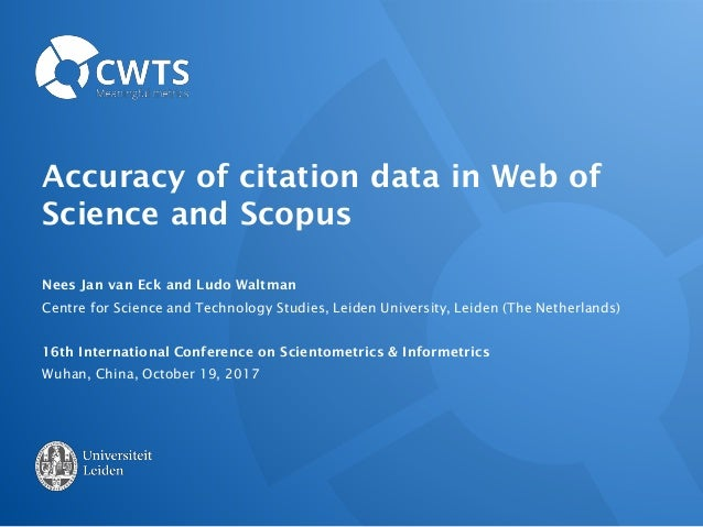 Accuracy of citation data in Web of Science and Scopus Nees Jan van Eck and Ludo Waltman Centre for Science and Technology...