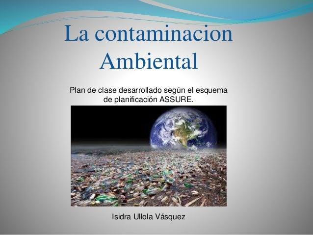La contaminacion ambiental plan de clase desarrollado for Informacion sobre el suelo