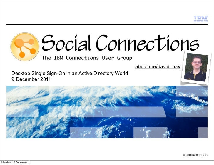 about.me/david_hay       Desktop Single Sign-On in an Active Directory World       9 December 2011                        ...