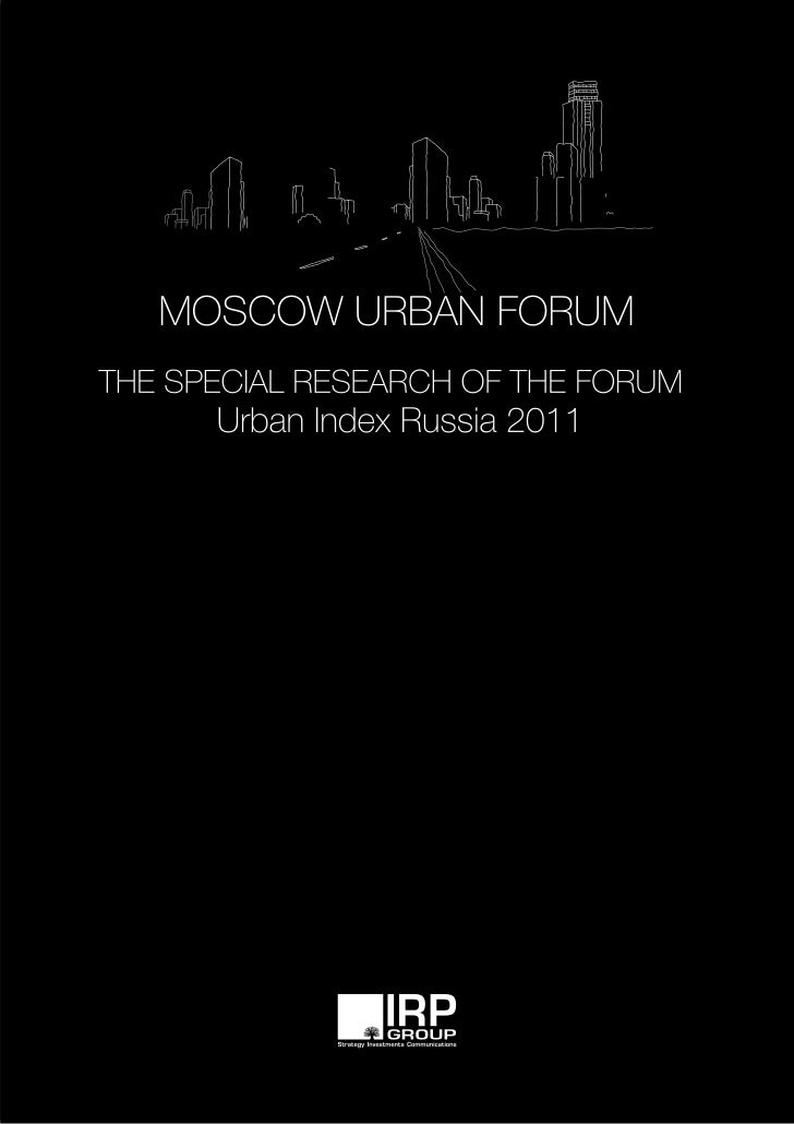 Urban Index Russia 2011 is a complex research of perception by the expert community of theurban environment in Russia and ...