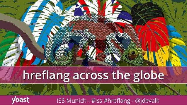 hreflang across the globe ISS Munich - #iss #hreflang - @jdevalk