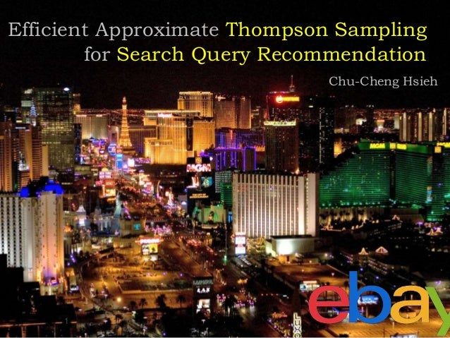Efficient Approximate Thompson Sampling for Search Query Recommendation Chu-Cheng Hsieh 1