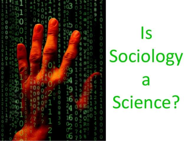 IsSociologyaScience?