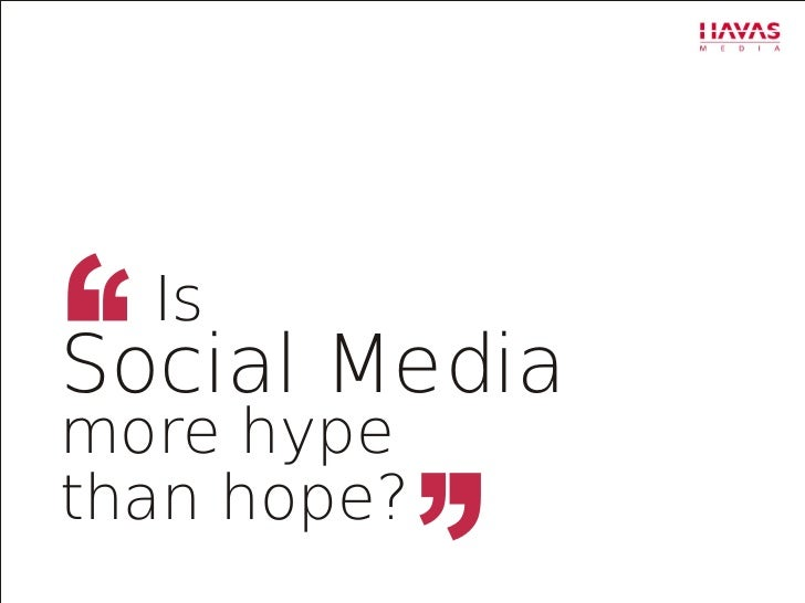 Is Social Media more Hype than Hope?
