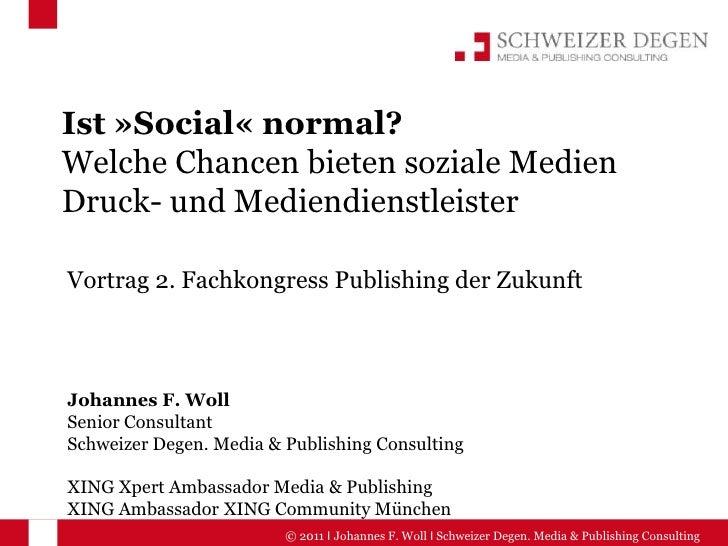 Ist »Social« normal?Welche Chancen bieten soziale Medien Druck- und Mediendienstleister<br />Vortrag 2. Fachkongress Publi...
