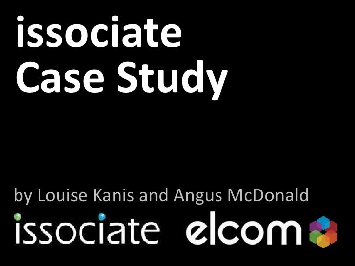 issociateCase Study<br />by Louise Kanis and Angus McDonald<br />