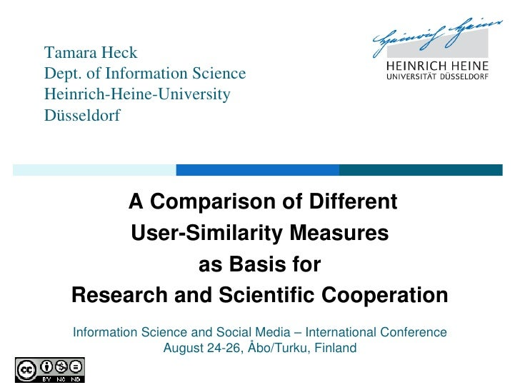 Tamara HeckDept. of Information ScienceHeinrich-Heine-UniversityDüsseldorf       A Comparison of Different        User-Sim...