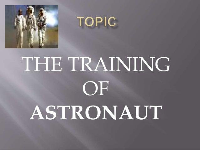 THE TRAINING OF ASTRONAUT