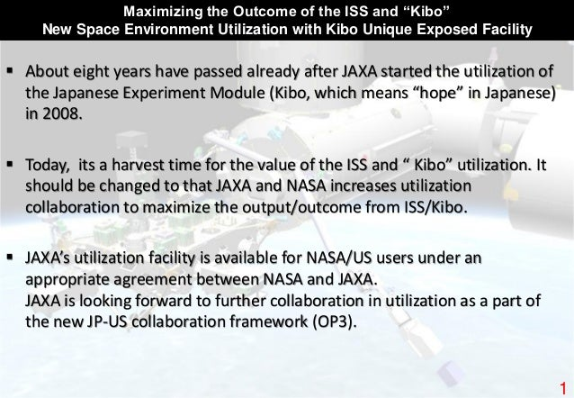 """Maximizing the Outcome of the ISS and """"Kibo"""" New Space Environment Utilization with Kibo Unique Exposed Facility  About e..."""