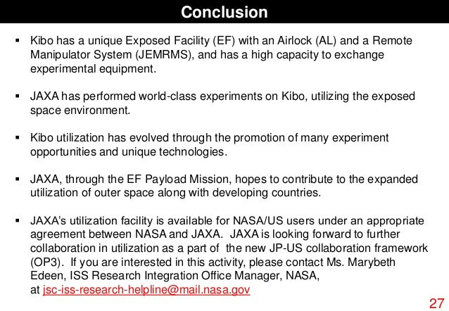 Conclusion 27  Kibo has a unique Exposed Facility (EF) with an Airlock (AL) and a Remote Manipulator System (JEMRMS), and...