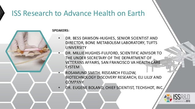 ISS Research to Advance Health on Earth • DR. BESS DAWSON-HUGHES, SENIOR SCIENTIST AND DIRECTOR, BONE METABOLISM LABORATOR...