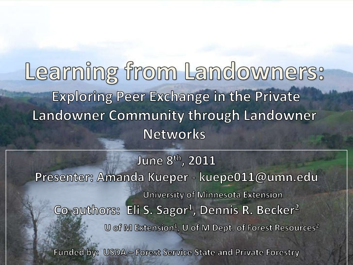 Learning from Landowners:  Exploring Peer Exchange in the Private Landowner Community through Landowner Networks<br />June...