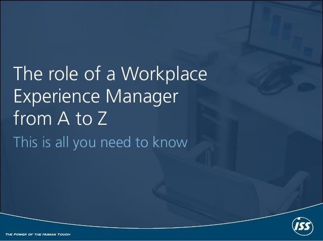 The role of a Workplace Experience Manager from A to Z This is all you need to know