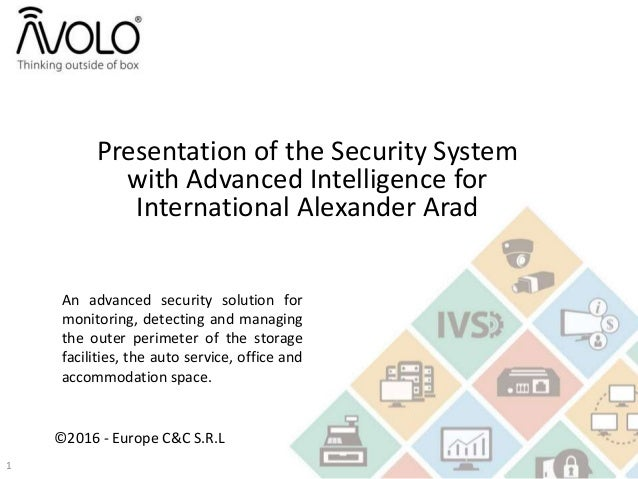Presentation of the Security System with Advanced Intelligence for International Alexander Arad An advanced security solut...