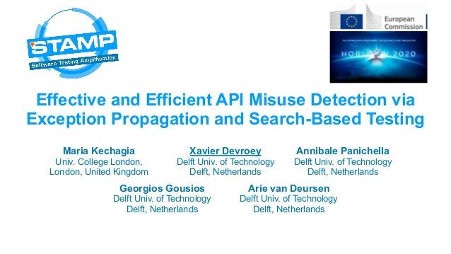 Effective and Efficient API Misuse Detection via Exception Propagation and Search-Based Testing Maria Kechagia Univ. Colle...