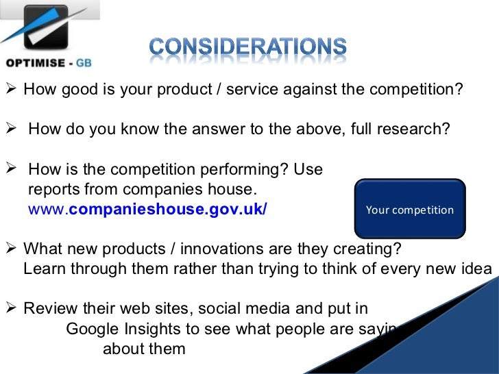 <ul><li>How good is your product / service against the competition? </li></ul><ul><li>How do you know the answer to the ab...