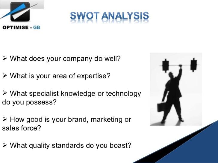<ul><li>What does your company do well? </li></ul><ul><li>What is your area of expertise? </li></ul><ul><li>What specialis...