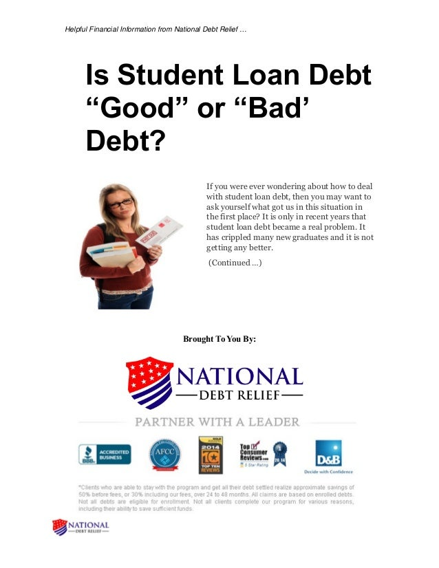 """Helpful Financial Information from National Debt Relief … Is Student Loan Debt """"Good"""" or """"Bad' Debt? If you were ever wond..."""