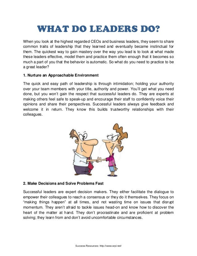 WHAT DO LEADERS DO? When you look at the highest regarded CEOs and business leaders, they seem to share common traits of l...