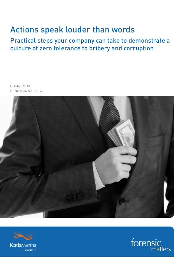 Actions speak louder than words Practical steps your company can take to demonstrate a culture of zero tolerance to briber...