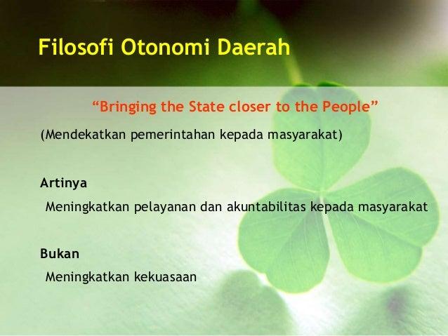 """Filosofi Otonomi Daerah """"Bringing the State closer to the People"""" (Mendekatkan pemerintahan kepada masyarakat) Artinya Men..."""