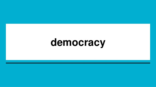 Definition It generally means rule by the people. In a democracy, people choose their representatives in government and th...