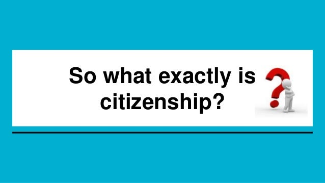 active citizen what does it mean to be one The implication is that an active citizen is one who fulfills both their rights  obama had a somewhat different sense of active citizenship, meaning strong.