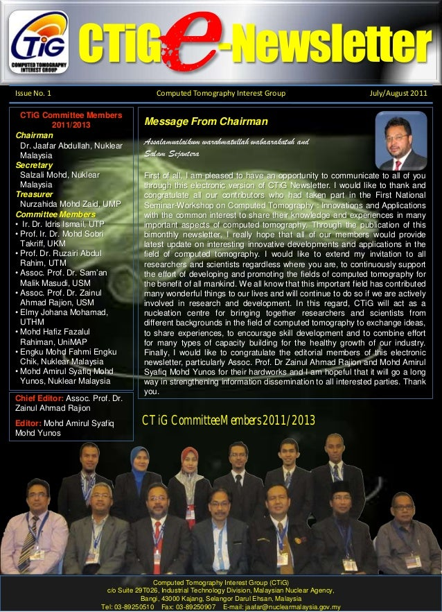 . CTiG -Newsletter Issue No. 1 Computed Tomography Interest Group July/August 2011 Chairman Dr. Jaafar Abdullah, Nuklear M...