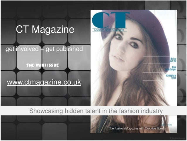 CT Magazineget involved – get published       the mini issuewww.ctmagazine.co.uk        Showcasing hidden talent in the fa...