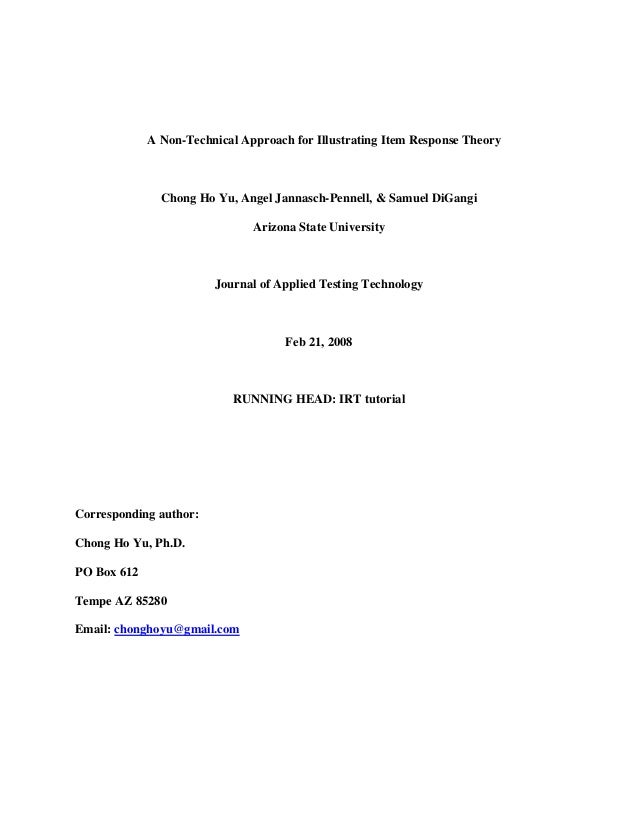 A Non-Technical Approach for Illustrating Item Response Theory Chong Ho Yu, Angel Jannasch-Pennell, & Samuel DiGangi Arizo...