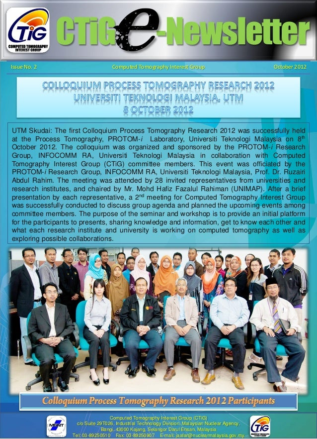 CTiG -Newsletter Issue No. 2 Computed Tomography Interest Group October 2012 UTM Skudai: The first Colloquium Process Tomo...