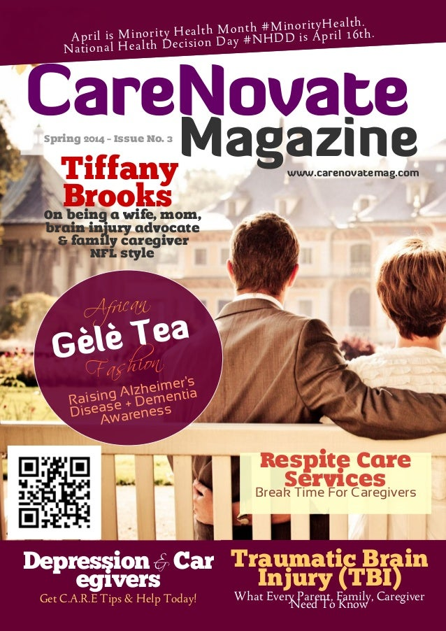 Spring 2014 - Issue No. 3 Tiffany BrooksOn being a wife, mom, brain injury advocate & family caregiver NFL style African G...