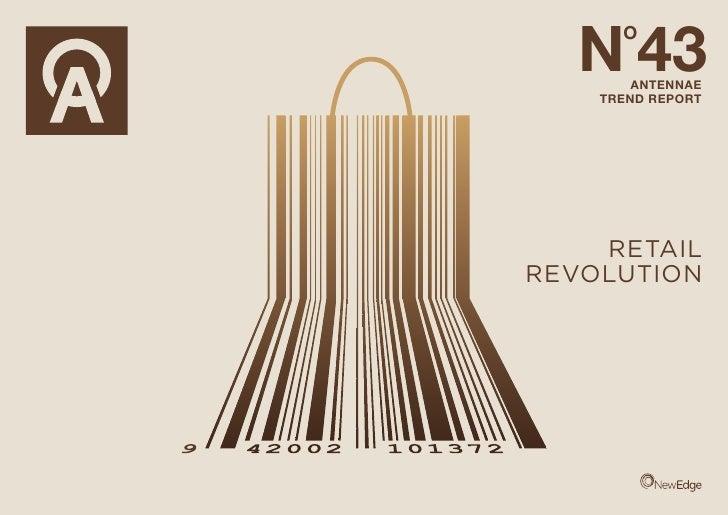 N 43       O          ANTENNAE     TREND REPORT         RETAIL REVOLUTION