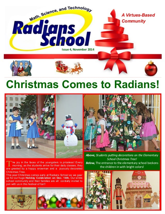 Christmas Comes to Radians!  A Virtues-Based Community  Issue 4, November 2014  T he joy in the faces of the youngsters is...