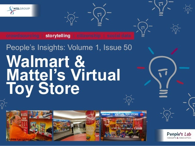 crowdsourcing | storytelling | citizenship | social dataPeople's Insights: Volume 1, Issue 50Walmart &Mattel's VirtualToy ...