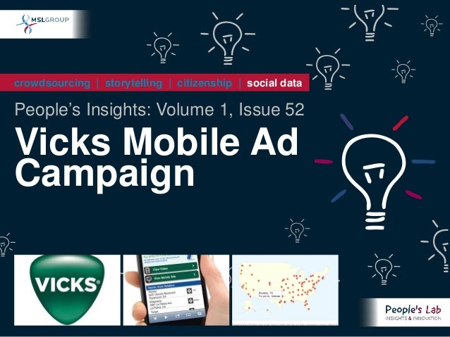 crowdsourcing | storytelling | citizenship | social dataPeople's Insights: Volume 1, Issue 52Vicks Mobile AdCampaign