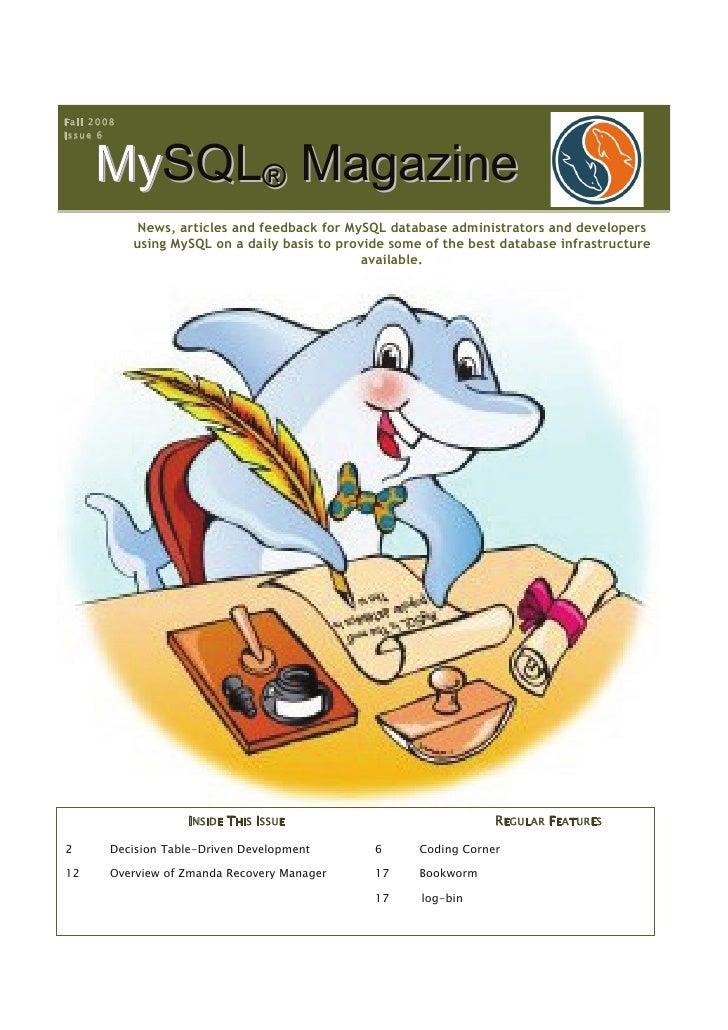 Fall 2008 Issue 6         MySQL® Magazine        S              News, articles and feedback for MySQL database administrat...