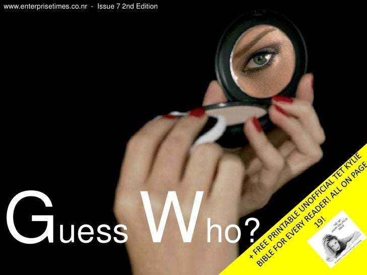 www.enterprisetimes.co.nr  -  Issue 7 2nd Edition <br />T ET<br />Guess Who?<br />+ FREE PRINTABLE UNOFFICIAL TET KYLIE BI...