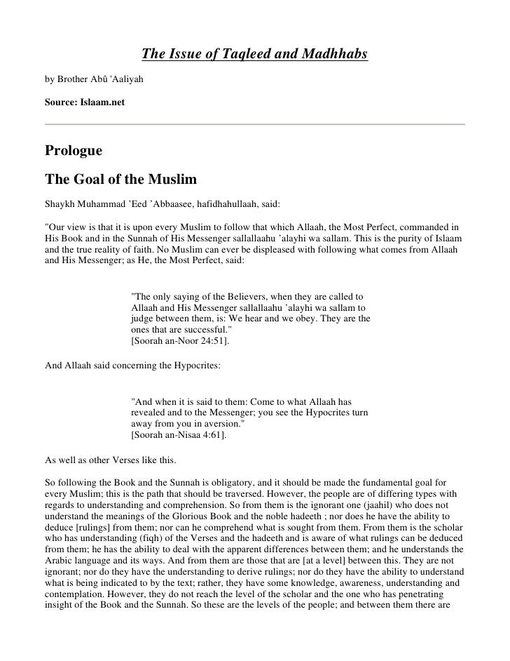 The Issue of Taqleed and Madhhabs by Brother Abû 'Aaliyah  Source: Islaam.net    Prologue The Goal of the Muslim Shaykh Mu...