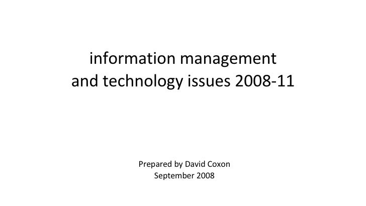Prepared by David Coxon September 2008 information management and technology issues 2008-11