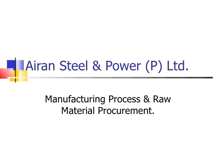Airan Steel & Power (P) Ltd. Manufacturing Process & Raw Material Procurement.