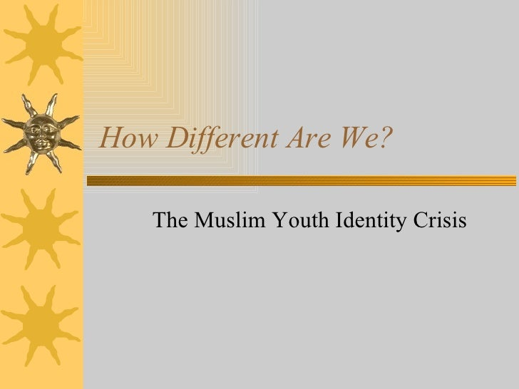 How Different Are We? The Muslim Youth Identity Crisis