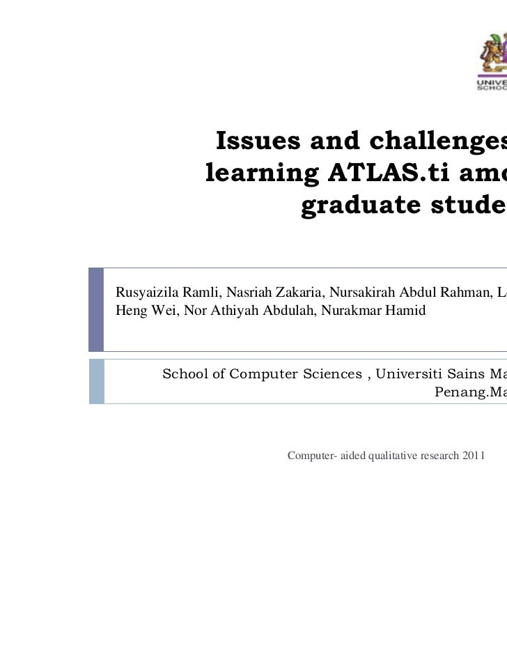 Issues and challenges in              learning ATLAS.ti among                     graduate studentsRusyaizila Ramli, Nasri...
