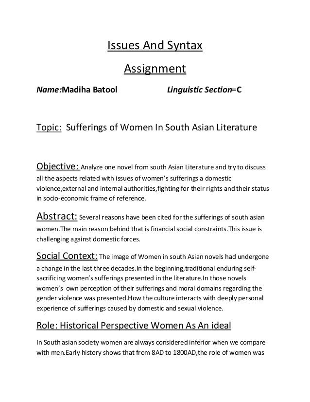 Issues And Syntax Assignment Name:Madiha Batool  Linguistic Section=C  Topic: Sufferings of Women In South Asian Literatur...