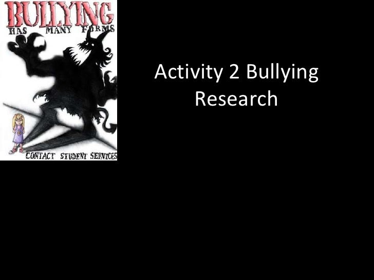 Activity 2 Bullying Research<br />