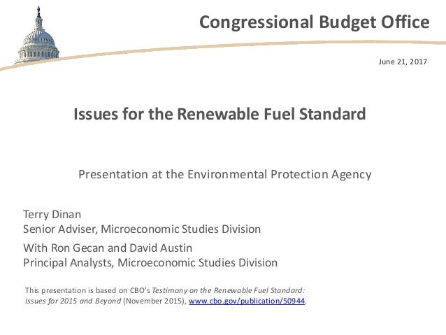 Congressional Budget Office Issues for the Renewable Fuel Standard June 21, 2017 This presentation is based on CBO's Testi...