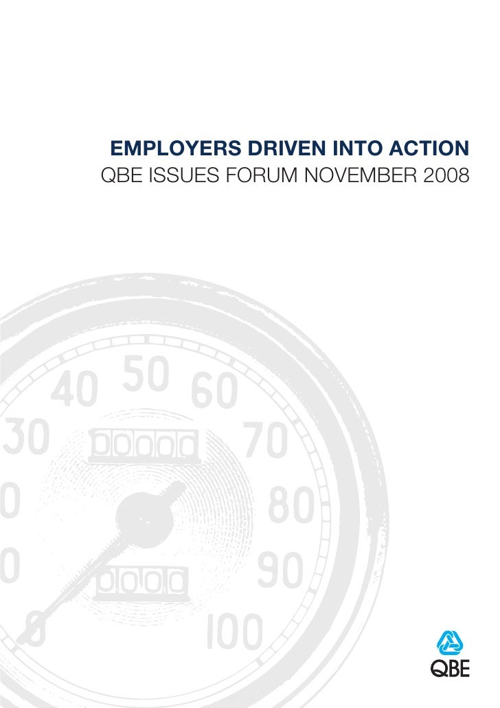 EMPLOYERS DRIVEN INTO ACTION QBE ISSUES FORUM NOVEMBER 2008